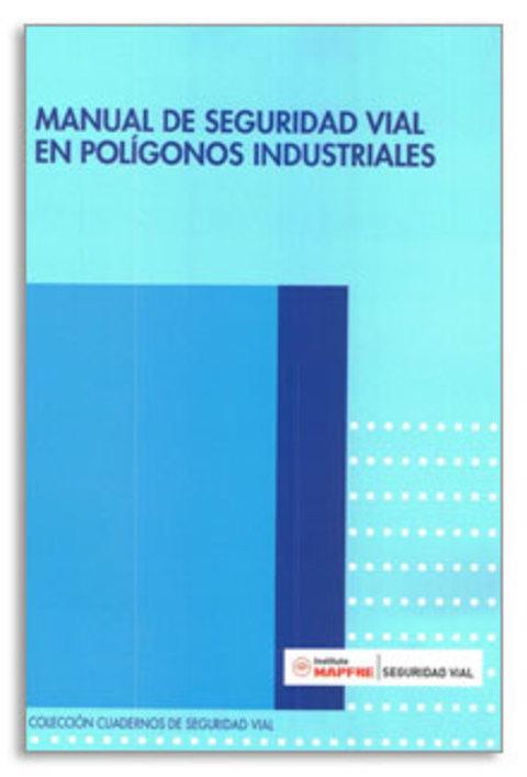 Federación de Polígonos Industriales de Asturias - Manual de Seguridad Vial en Polígonos Industriales - Federación de Polígonos Industriales de Asturias
