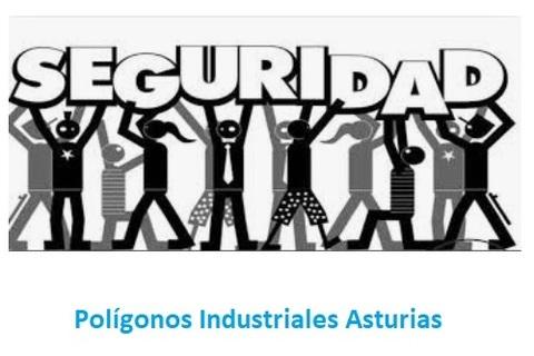 Federación de Polígonos Industriales de Asturias - ANÁLISIS Y DEBATE SOBRE SEGURIDAD EN LOS POLÍGONOS - Federación de Polígonos Industriales de Asturias