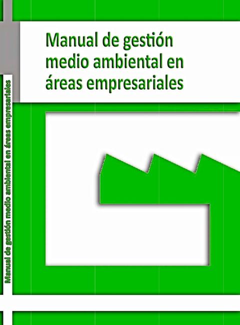 Federación de Polígonos Industriales de Asturias - Manual de Gestión Medio Ambiental en Áreas Empresariales - Federación de Polígonos Industriales de Asturias