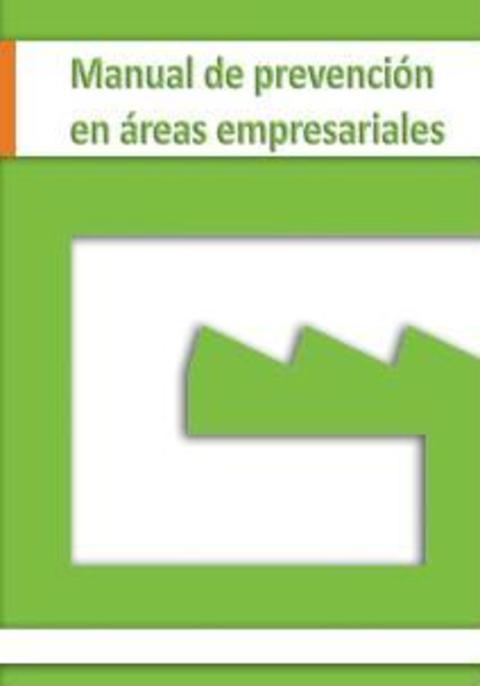 Federación de Polígonos Industriales de Asturias - Manual de Prevención en Áreas Empresariales - Federación de Polígonos Industriales de Asturias